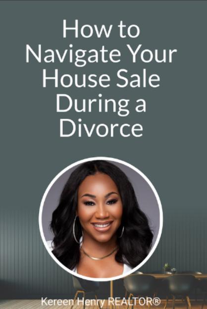 Kereen Henry Divorce Selling Guide